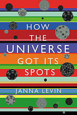 How the Universe Got its Spots: Diary of a Finite Time in a Finite Space, Levin