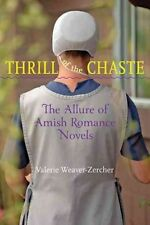 Thrill of the Chaste - The Allure of Amish Romance Novels by Valerie