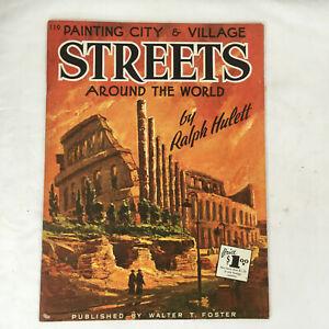 Ralph Hulett PAINTING STREETS AROUND THE WORLD  Walter T Foster #119