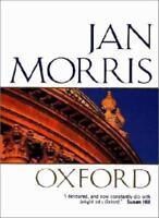 Oxford (Oxford Paperbacks) By Jan Morris. 9780192820655