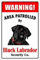 "*Aluminum* Warning Area Patrolled By Black Labrador 8""X12"" Metal Novelty Sign"