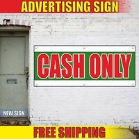 CASH ONLY Banner Advertising Vinyl Sign Flag we accept payment money cashflow