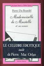 PIERRE DU BOURDEL ( PIERRE MAC ORLAN): MADEMOISELLE DE MOUSTELLE ET SES AMIES.