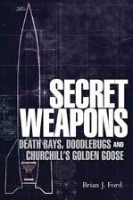 New Secret Weapons : Technology, Science and the Race to Win WW 2 Brian Ford
