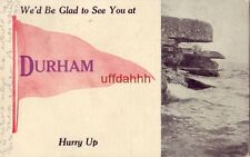 """pennant WE'D BE GLAD TO SEE YOU AT """"DURHAM"""" HURRY UP 1912 CALIFORNIA"""