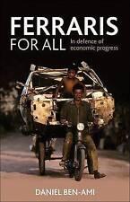 Ferraris for All: In Defence of Economic Progress, Daniel Ben-Ami, Very Good, Ha