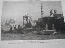 Gravure 1882 - Egypte Les tombeaux des Califes