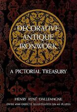 Decorative Antique Ironwork: A Pictorial Treasury / Blacksmithing / Wrought Iron