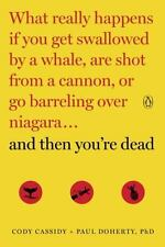 And Then You're Dead: What Really Happens If You Get Swallowed by a Whale, Are