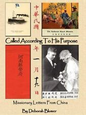Called According to His Purpose : Missionary Letters from China by Deborah...