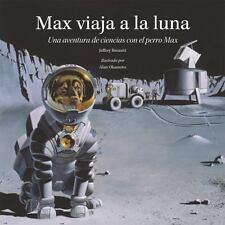 Max viaja a la luna: Una aventura de ciencias con el perro Max (Scienc-ExLibrary
