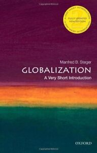 Globalization: A Very Short Introduction (Very Short Introductions),Manfred B S