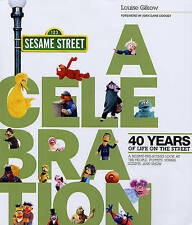 Sesame Street: A Celebration of 40 Years of Life on the Street: A Celebration of