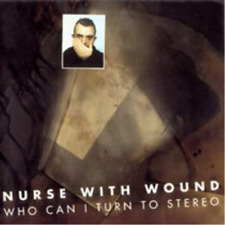 Nurse With Wound-Who Can I Turn to Stereo CD / Remastered Album NEW