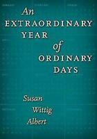 Extraordinary Año Del Ordinario Días por Albert, Susan Wittig
