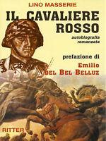 Lino Masserie - IL CAVALIERE ROSSO - Totenkopf WW2 III Reich guerra mondiale