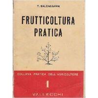 FRUTTICOLTURA PRATICA di T Baldassarri 1953 Vallecchi editore - manuale piante