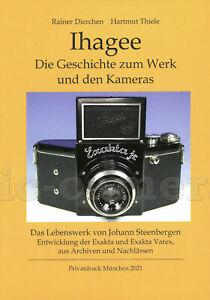 R.Dierchen, H.Thiele: Ihagee Die Geschichte zum Werk und den Kameras, 2021  #TH