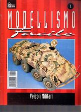 MODELLISMO FACILE N°1 VEICOLI MILITARI HOBBY & WORK 1997