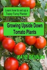 Growing Upside down Tomato Plants : Learn How to Set up a Topsy Turvy Planter...