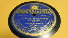 AL JOLSON COLUMBIA 78 RPM RECORD 2794 I'VE OT MY CAPTAIN WORKING FOR ME NOW