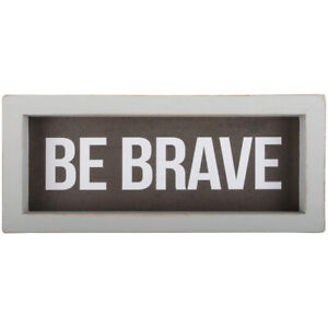 """BE BRAVE Framed Wooden Message Bar Sign, 6"""" x 2.5"""", by Carson"""