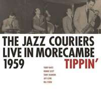 The Jazz Couriers - Live IN Morecambe 1959 - Tippin Nuovo CD