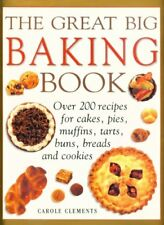 The Great Big Baking Book: The Cookbook for Creative Home Baking-Patricia Lousa