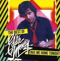 Eddie Money - Take Me Home Tonight: The Best Of [New CD]