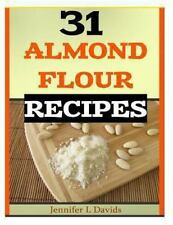 31 Almond Flour Recipes : Recipes That Work with Almond Flour by Jinnfer L....