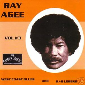 RAY AGEE - West Coast R&B and Blues Legend Vol. 3 CD