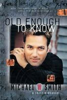 Old Enough to Know: What Teenagers Need to Know About Life and Relationships