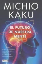 EL FUTURO DE NUESTRA MENTE / THE FUTURE OF OUR MIND