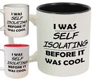 Self Isolating Before it Was Cool Mug / Cup   Virus Social Distancing Pandemic