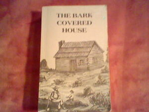 The Bark Covered House Paperback, , Dearborn Michigan Historical