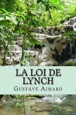 Cllection Aventure de Gustave Aimard: La Loi de Lynch by Gustave Aimard...