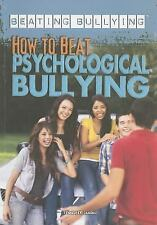 How to Beat Psychological Bullying (Beating Bullying)-ExLibrary