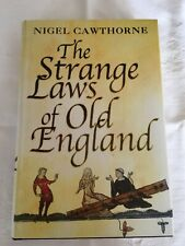 The Strange Laws of Old England by Nigel Cawthorne VGC