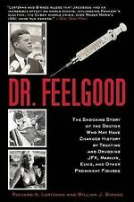 Dr. Feelgood : The Shocking Story of the Doctor Who May Have Changed History...