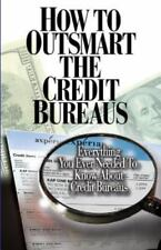 How to Outsmart the Credit Bureaus (Paperback or Softback)