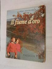 IL FIUME D ORO Vol III Piero Bargellini Bruno Novarese Vallecchi 1960 scuola di