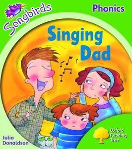 Oxford Reading Tree: Level 2: Songbirds: Singing Dad,Julia Donaldson, Clare Kir