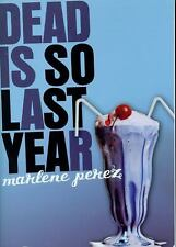 Dead Is So Last Year, Perez, Marlene, Good Book