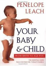 Your Baby and Child : From Birth to Age Five by Penelope Leach