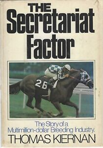 The SECRETARIAT Factor by Thomas Kiernan in Ex.Con - (hard cover with 204 pages)