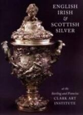 English Irish & Scottish Silver at the Clark Art Institute
