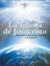 La Iglesia de Jesucristo : Revelando el Misterio de Sus Riquezas y de Su...