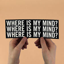 "The Pixies Lyric Sticker! ""Where is my mind?"" surfer rosa, fight club, nirvana"
