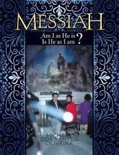Messiah : Am I As He Is? Is He As I Am? by Michael Dos Santos Oliveira (2014,...