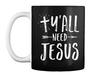 Yall Need Jesus Christian - Y'all Gift Coffee Mug